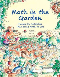 This engaging curriculum uses a mathematical lens to take children on an education-filled exploration of the garden. Homeschooling, Homeschool Books, Kindergarten Homeschool Curriculum, Stem Curriculum, Waldorf Curriculum, Montessori Math, School Gardens, Charlotte Mason, Garden Site