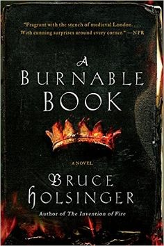 A Burnable Book - Set in 1300s England, Holsinger's novel revolves around a mysterious book that claims to reveal how all future kings of England will die. The country's young monarch, Richard II, fears for his life, and poets Geoffrey Chaucer and John Gower must find the book before it brings destruction to their homeland.