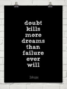 Doubt kills dreams quote