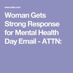 Woman Gets Strong Response for Mental Health Day Email - ATTN: