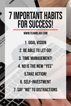 Yes there are Habits for Success! You need to call these habits your own in order to be successful! Success doesn't happen over night it's the result of a daily routine. Why do I need these 7 habits in order to be successful?
