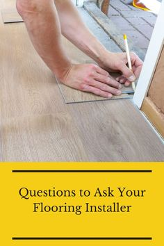 Do not get stuck with a mediocre contractor. Instead, ask these questions to your flooring installer. Flooring 101, Floors, Questions To Ask, Home Tiles, Flats, Floor, Flooring