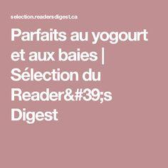 Parfaits au yogourt et aux baies | Sélection du Reader's Digest