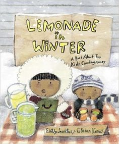 Lemonade in Winter: A Book About Two Kids Counting Money: Emily Jenkins, G. Brian Karas, siblings selling lemonade on a winters day Counting For Kids, Counting Money, Counting Coins, Teaching Money, Teaching Ideas, Teaching Reading, Student Teaching, Teaching Resources, Math Books