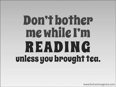 Love Books Reading Quote...or coffee...chocolate would be good too...