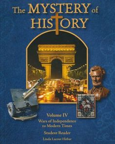 The Mystery of History Volume 4: Wars of Independence to Modern Times  -     By: Linda Lacour Hobar