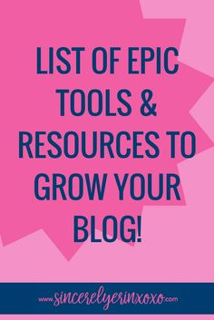 List of Epic Tools_Resources to Grow Your Blog