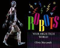 Robots : your high-tech world