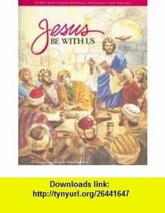 Jesus Be with Us A Primary Catechesis for First Eucharist (Benziger Sacramental Preparation) (9780026524209) Gerard P. Weber, Janie Gustafson , ISBN-10: 0026524201  , ISBN-13: 978-0026524209 ,  , tutorials , pdf , ebook , torrent , downloads , rapidshare , filesonic , hotfile , megaupload , fileserve