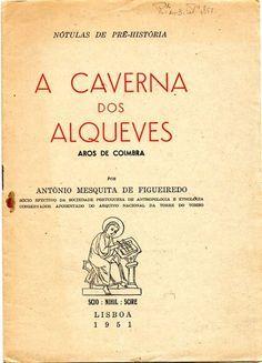 A Caverna dos Alqueves (Aros de Coimbra), António Mesquita de Figueiredo Nótulas da Pré-História, Lisboa, 1951, 16 pp., br.; exemplar com ex-libris; Preço: € 12,00