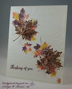 Windy's Wonderful Creations: FMS298 Thinking Of You Leaves, Stampin' Up!, Colorful Seasons, Seasonal Layers dies, Softly Falling emboss folder