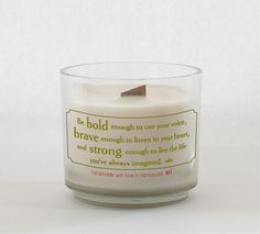 Be bold - Gold  Aerobics - Black     Add a little sentiment to any room with our inspirational quote candles made from pure soybean wax with botanical oils. Our environment is important to us, our wood wicks are FSC certified using safe & sustainable forestry practices.  14 oz   #soycandles #inspiration #woodwick #handmadecandles #vancouver #handmade