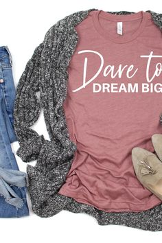 This t-shirt is super soft, luxurious, and crafted in an eco-friendly facility!  Dare To Dream Big. Do you know someone that has a big dream? Do they need a little encouragement to keep them going? If so, give them our Dare To Dream Big T-Shirt and show them you believe in them and their dream. #iloveyourlaugh #dream #dreambig Funny Shirt Sayings, Shirts With Sayings, Cute Shirts, Funny Shirts, Teaching Shirts, Chasing Dreams, Life Tips, Custom T, Dream Big