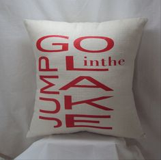 go jump in the lake pillow linen screenprint by JaelStudios Metro Detroit, Vintage Marketplace, Pillow Talk, Screen Printing, Throw Pillows, Handmade, Signs, Etsy, Projects