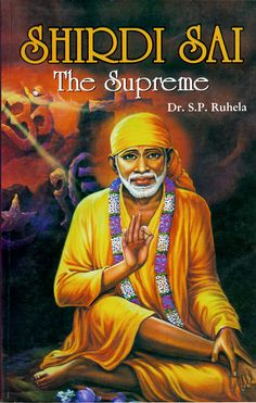 Shirdi Sai - The Supreme (book by Dr. S.P. Ruhela))