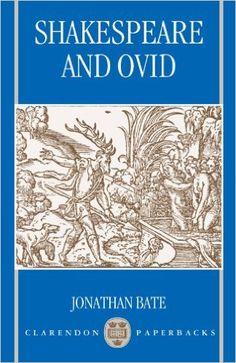 Shakespeare and Ovid / Jonathan Bate