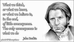 john ruskin quote on action