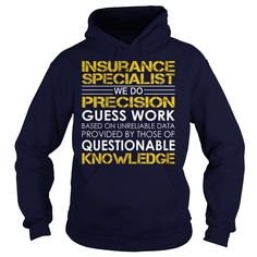 Insurance Specialist We Do Precision Guess Work Knowledge T-Shirts, Hoodies. GET…