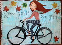 Bike Art, Bicycle Art, Motivational Quote,Wall Art, Fall Home Decor, Mixed Media Art, Autumn Art Print Sizes 5x7 or 8x10 by HRushtonArt on Etsy https://www.etsy.com/listing/96519169/bike-art-bicycle-art-motivational