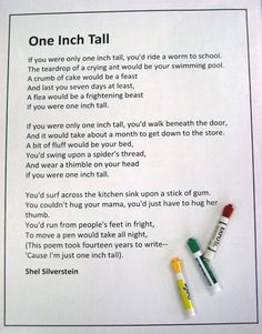 Shel Silverstein...One Inch Tall...great for children and imagination.