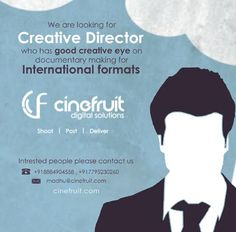 Who has creative eye on #documnetary making for #international_formats. If #yes step into #cinefruit for make your dream true #creative_director . #corporate_video #production #Bangalore #India