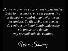 〽️ Ulises Sanchez... sera la muestra de amor más grande de mi hacia mi...dejarte ir ;)