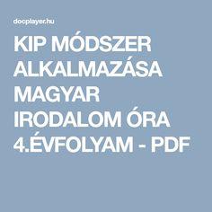 KIP MÓDSZER ALKALMAZÁSA MAGYAR IRODALOM ÓRA 4.ÉVFOLYAM - PDF