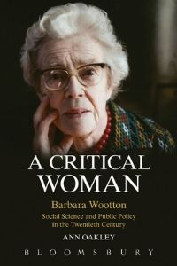 Barbara Wootton was one of the most extraordinary public figures of the twentieth century, influencing the formation of the welfare state and pushing the boundaries of women's representation in government and education. Tamara Micner considers Ann Oakley's recent account of the life and work of Wootton to be relevant and animated, but more detail in some parts would have been welcome.