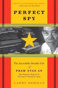 Larry Berman, pham xuan an, perfect spy,