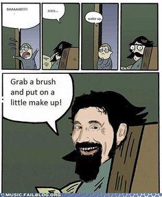 Haha!!! SO clever. System of a Down - Chop Suey lyric joke