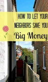 Let Your Neighbors Save You Money- find out how! It might not be in the ways in which you would think.