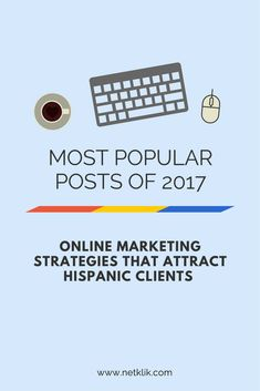 Do you want to attract hispanic clients? Learn easy online marketing strategies that attract hispanic clients, checkout our most popular post of 2017
