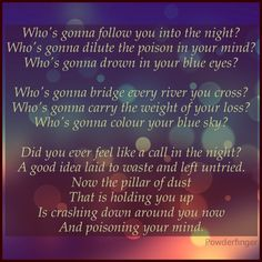 Powderfinger - Poison in your mind Sing To Me, Singing, Lyrics, How Are You Feeling, Mindfulness, Tasty, Songs, Feelings, Heart