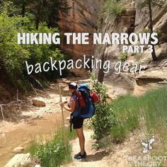 Recommended gear for a backpacking trip through the Zion Narrows. #hiking #backpacking #travel http://bearfoottheory.com