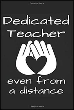 Dedicated Teacher Even From a Distance: Inspirational Quote for Teachers and Coworkers, Teaching Online Appreciation Gift Journal Hands Heart Symbol (Virtual Teacher Gifts): SVShare Press: 9798670950268: Amazon.com: Books