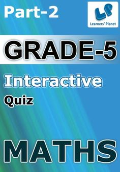 5-MATHS-PART-2 Interactive quizzes & worksheets on Addition of decimals, Conversion of fractions and decimals, Decimals-Rounding off, Multiplication and division of decimals, Subtraction of decimals, Writing decimals, Division of fractions, Fraction addition-unlike denominator, Multiplication of fractions and Simplifying fractions for grade-5 Maths students. Total Questions : Decimals-300+, Fractions-310+ Pattern of questions : Multiple Choice Questions   PRICE :- RS.61.00
