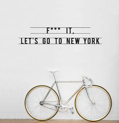 Designspiration — All sizes | F*** IT, Let's go to New York wall sticker | Flickr - Photo Sharing! Birthday New York Trip?