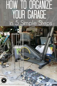 Is your garage a mess? Tools, Toys, Bikes, Supplies everywhere? I can totally relate! Learn How To Organize Your Garage in 5 Simple Steps! Click on the photo to get ORGANIZED!