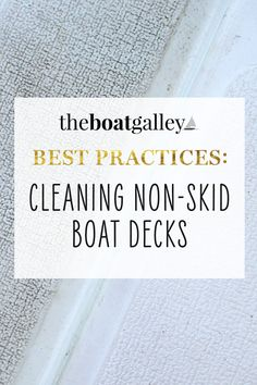 Cleaning non-skid boat decks used to be a hated chore, with lots of scrubbing on our hands and knees. Then we found a much better product and the job is done in just 10 minutes with just a deck brush.