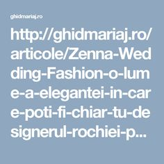 http://ghidmariaj.ro/articole/Zenna-Wedding-Fashion-o-lume-a-elegantei-in-care-poti-fi-chiar-tu-designerul-rochiei-perfecte-243