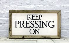 Keep Pressing On Wood Sign Inspirational Quote Wall Rustic Frame Farmhouse Decor Large Wood Sign Anniversary Gift by MadiKayDesigns on Etsy