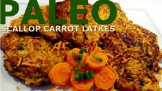 paleo-scallop-carrot-latkes from http://www.sdhealthyliving.com