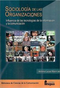 Sociología de las Organizaciones. Influencia de las Tecnologías de la Información y la Comunicación.