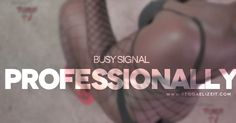 "Nobody can deny that Busy Signal is a real professional in Dancehall, and this is how he does it again with a banging track and a sexy video entitled ""Prof Busy Signal, Business, Videos, Music, Musica, Musik, Muziek, Business Illustration, Music Activities"