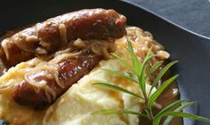 Bangers and Mash - what better way to celebrate the end of winter along with St. Patty's Day than a dish of sausage and mashed potatoes, drizzled with onion gravy.