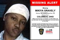 MIKIYA GRAVELY, Age Now: 13, Missing: 10/13/2016. Missing From COLUMBUS, OH. ANYONE HAVING INFORMATION SHOULD CONTACT: Columbus Police Department (Ohio) 1-614-645-4545.