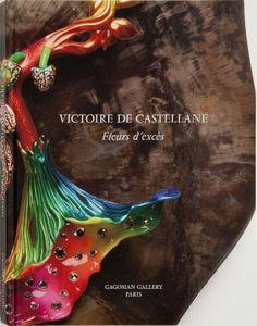 Victoire de Castellane: Fleurs d'excès Catalogue $50 @ Gagosian SHOP