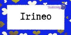 Conoce el significado del nombre Irineo #NombresDeBebes #NombresParaBebes #nombresdebebe - http://www.tumaternidad.com/nombres-de-nino/irineo/