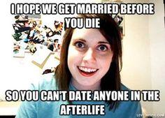 Hope we get married before you die funny memes meme funny quotes humor humor quotes funny pictures crazy gf
