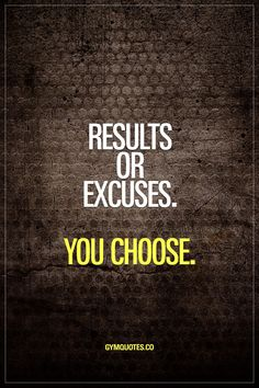 Results or excuses. You choose. #gymmotivation #fitnessmotivation www.gymquotes.co